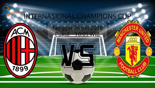 Prediksi 26 Juli 2018 : AC Milan (N) vs Manchester United
