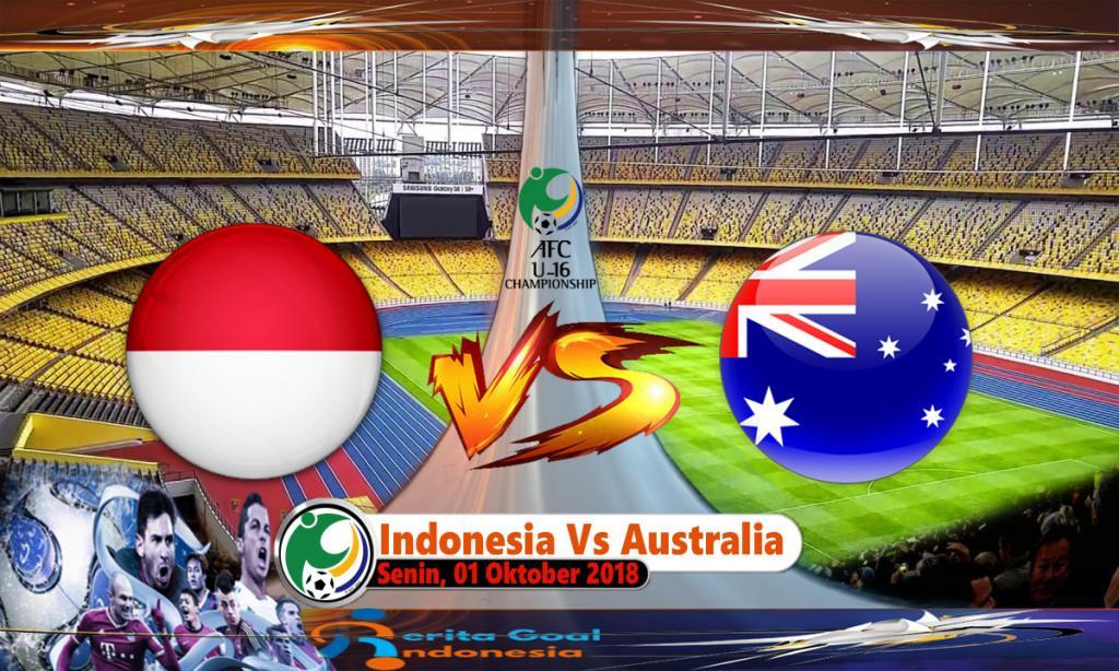 Prediksi Piala AFC U16 : Indonesia Vs Australia 01 Oktober 2018