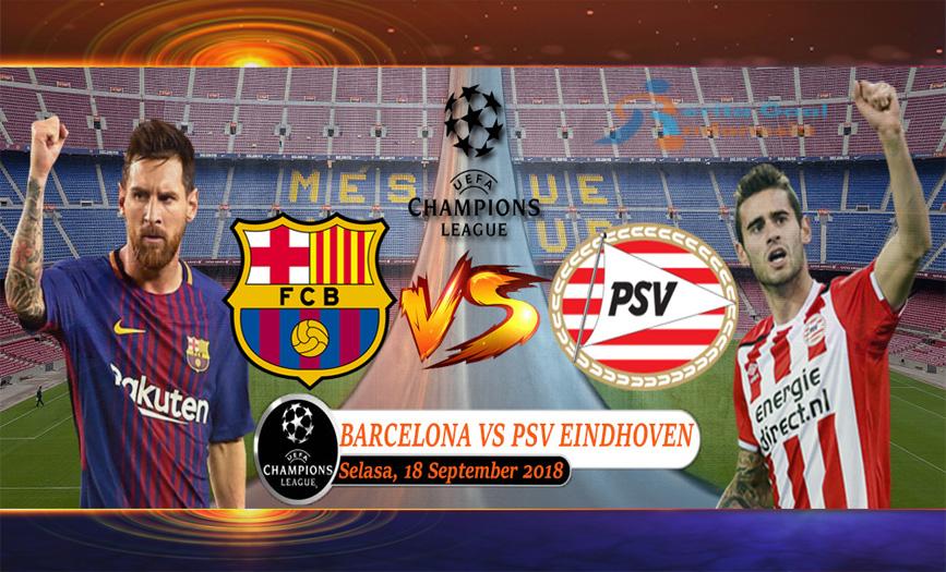 Prediksi Champions League : Barcelona vs PSV Eindhoven 18 September 2018