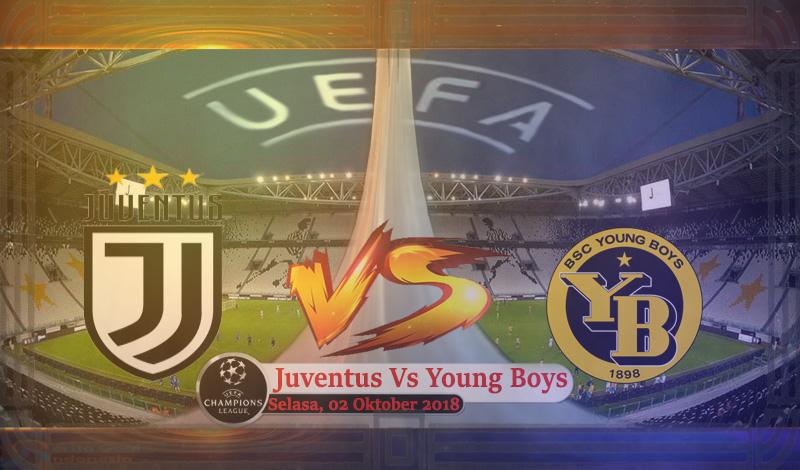 Prediksi Liga Champions : Juventus Vs Young Boys 02 Oktober 2018