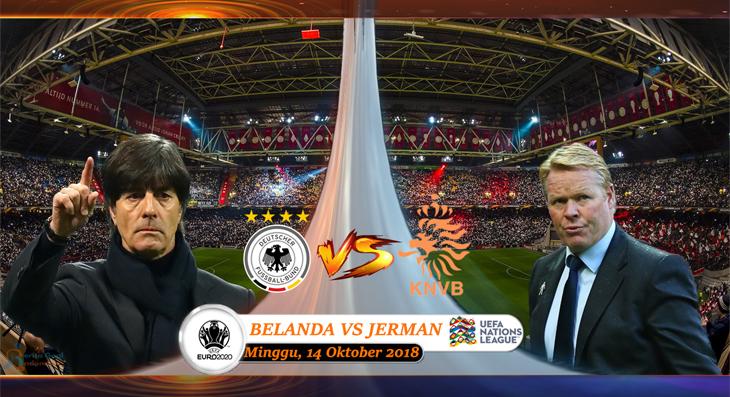 Prediksi UEFA Nations League : Belanda Vs Jerman 14 Oktober 2018