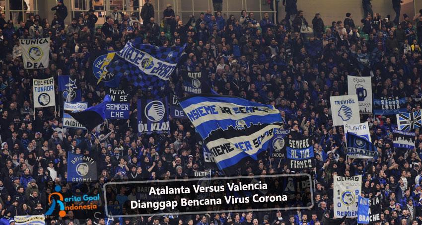 Atalanta Versus Valencia Dianggap Bencana Virus Corona