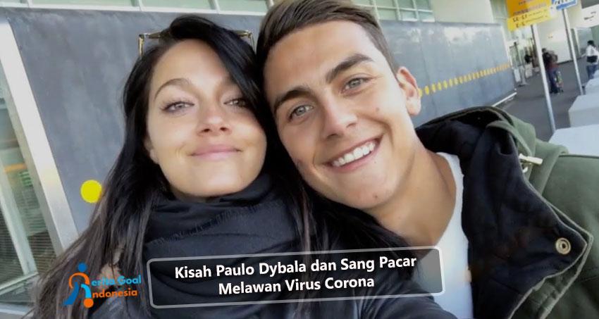 Kisah Paulo Dybala dan Sang Pacar Melawan Virus Corona